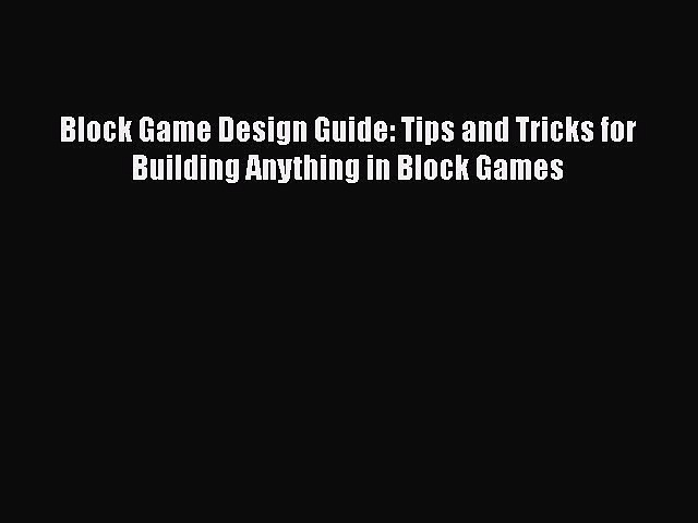 Download Block Game Design Guide Tips And Tricks For