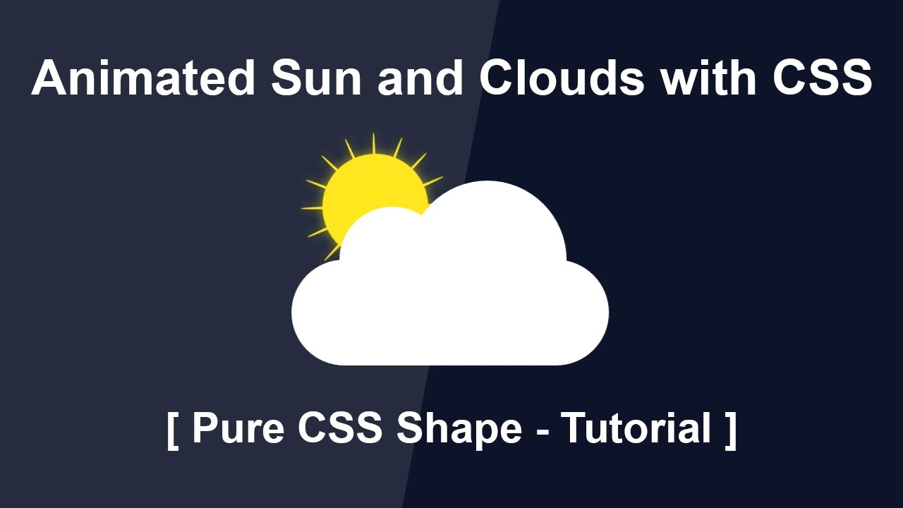 Animated Sun and Clouds with CSS - Pure CSS Shape ...