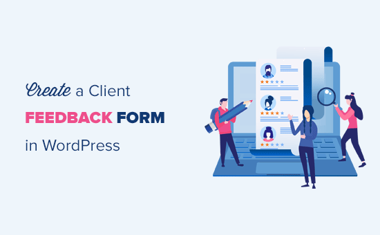 How To Easily Add A Client Feedback Form In Wordpress Step By Step