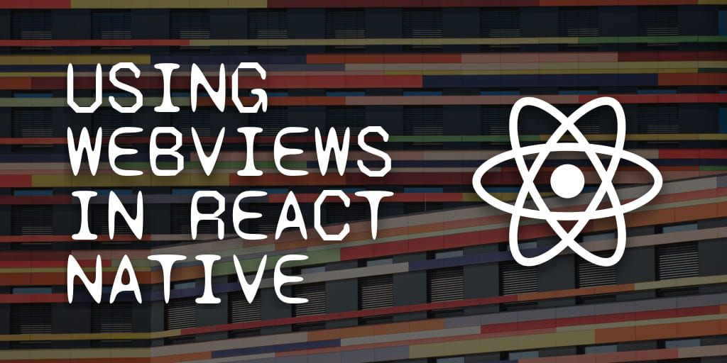 How To Use WebViews in a React Native App - Web Design Tips